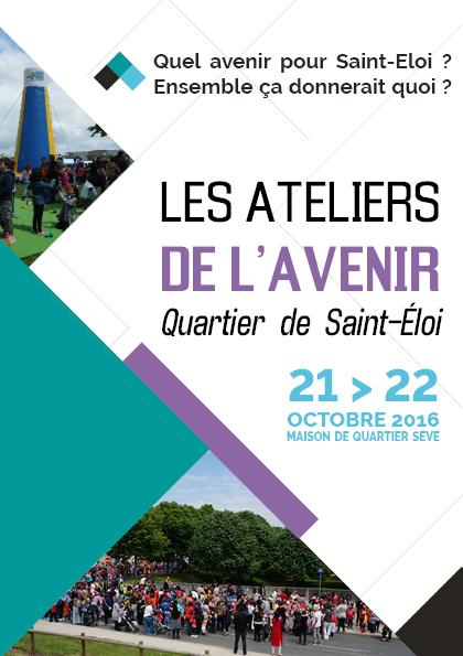 LES ATELIERS DE L'AVENIR Quartier de Saint-Éloi
